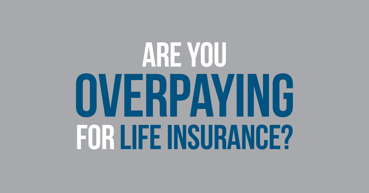 6 Reasons Your Life Insurance Policy Needs a Second Look